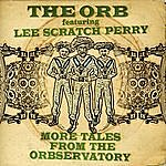The Orb More Tales From The Orbservatory (Featuring Lee Scratch Perry)