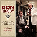 Don Rigsby Doctor's Orders: A Tribute To Ralph Stanley