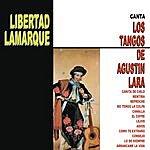Libertad Lamarque Libertad Lamarque Canta Los Tangos De Agustín Lara