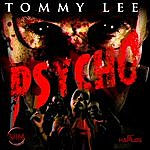 Tommy Lee Psycho