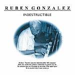 Rubén González Indestructible