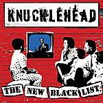 Knucklehead The New Black List