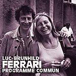 Luc Ferrari Programme Commun