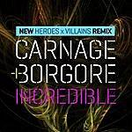 Carnage Incredible (Heroes X Villians Remix)