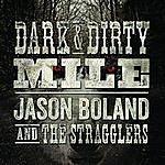 Jason Boland & The Stragglers Dark & Dirty Mile