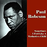 Paul Robeson Sometimes I Feel Like A Motherless Child (Original Recordings)