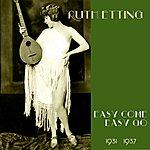 Ruth Etting Easy Come, Easy Go (Original Recordings 1931 -1937)