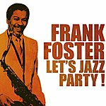 Frank Foster Let's Jazz Party!