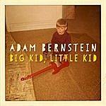 Adam Bernstein Big Kid, Little Kid