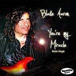Blake Aaron You're My Miracle (Radio Single)