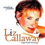 Liz Callaway Anywhere I Wander: Liz Callaway Sings Frank Loesser