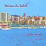 Clayton Wright Maison Du Soleil