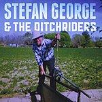 Stefan George Stefan George & The Ditchriders