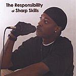Sharp Skills The Responsibility Of Sharp Skills