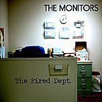 The Monitors The Fired Dept.