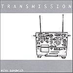 Mike Sandwich Transmission