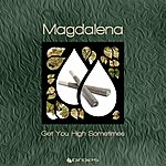 Magdalena Get You High Sometimes