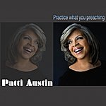 Patti Austin Practice What You Preaching