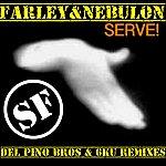 Farley Serve! (Del Pino Bros & 6ku Remix Set)