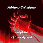Adriano Celentano Pregherò (Stand By Me)