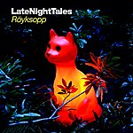 Röyksopp Late Night Tales: Röyksopp