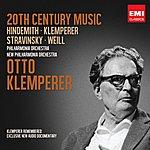 Otto Klemperer 20th Century Music: Hindemith, Klemperer, Stravinsky, Weill