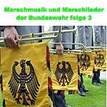 Stabsmusikkorps Der Bundeswehr Marschmusik Und Marschlieder Der Bundeswehr Folge 3