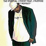 The Spiritual Lyricist Not Perfect (Feat. J Purpose)