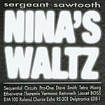 Sergeant Sawtooth Nina's Waltz