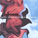 Roger Reynolds Faith, Love And Loneliness