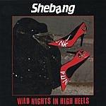 Shebang Wild Nights In High Heels