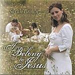 Sarah Brown I Belong To Jesus