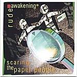 Rude Awakening Scaring The Paper People