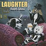 Ralph Shaw Laughter
