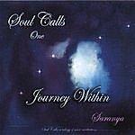 Saranya Soul Calls One ~ Journey Within