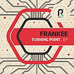 Frankee Turning Point Ep