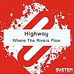 Highway Where The Rivers Flow - Single