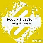 Koda Bring The Might - Single