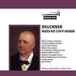 Berlin Philharmonic Orchestra Bruckner: Mass No. 3 In F Minor
