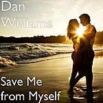 Dan Williams Save Me From Myself