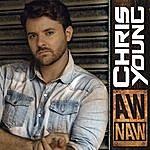 Chris Young Aw Naw