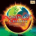 Uma Mohan Oneness Chants