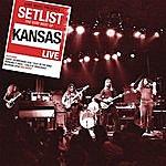 Kansas Setlist: The Very Best Of Kansas Live