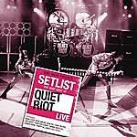Quiet Riot Setlist: The Very Best Of Quiet Riot Live