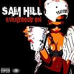 Sam Hill Everybody On