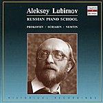 Alexei Lubimov Russian Piano School: Aleksey Lubimov