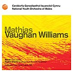 Owain Arwel Hughes National Youth Orchestra Of Wales: Vaughan Williams / Mathias