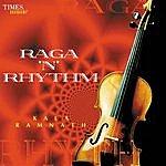 Kala Ramnath Raga - N - Rhythm