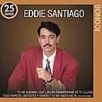 Eddie Santiago Íconos 25 Éxitos