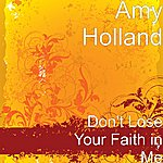 Amy Holland Don't Lose Your Faith In Me
